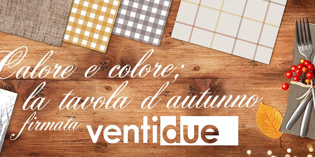Calore e colore: la tavola d'autunno firmata Ventidue