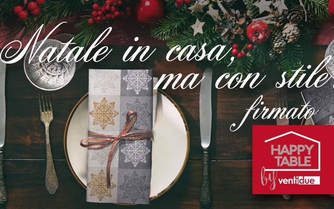 Happytable: Natale in casa ma con stile!