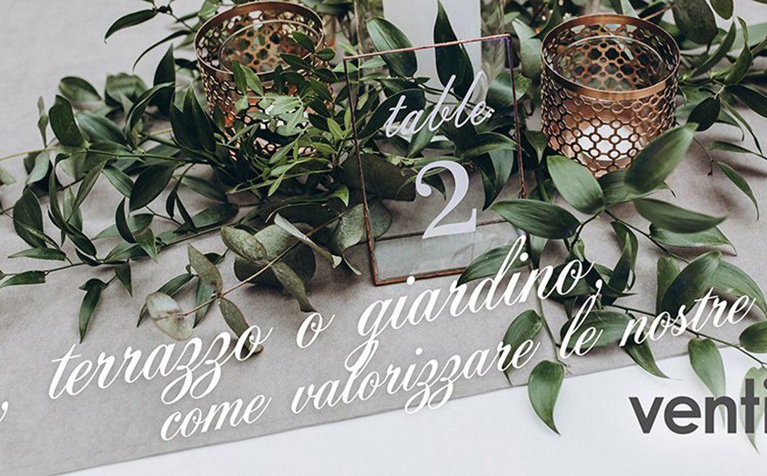Patio, terrazzo o giardino, come valorizzare le nostre tavole?
